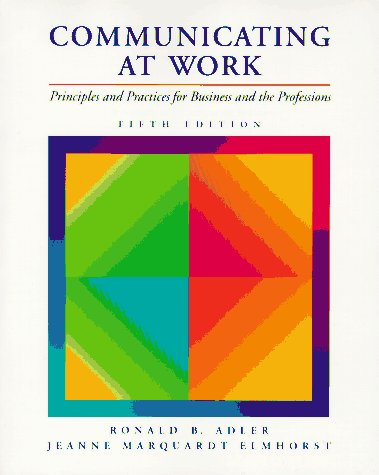 9780070004788: Communicating at Work: Principles and Practices for Business and the Professions