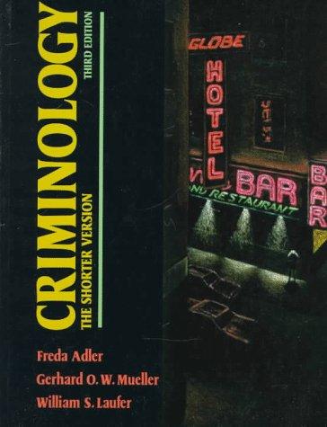 Criminology : The Shorter Version: Gerhard O. W.