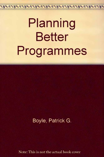 9780070005525: Planning Better Programs (Adult Education Association professional development series)