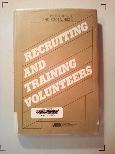 Recruiting and Training Volunteers: Ilsley, Paul and