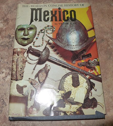 9780070009301: The Horizon concise history of Mexico