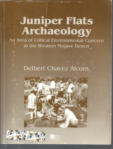 9780070009738: Juniper Flats archaeology: An area of critical environmental concern in the western Mojave Desert (College custom series)