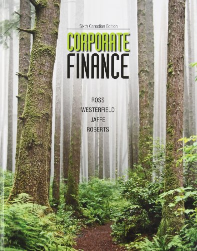 Corporate Finance, 6th Canadian Edition: Ross, Stephen A.; Westerfield, Randolph W.; Jaffe, Jeffrey...