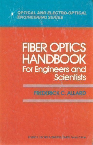 9780070010130: Fibre Optics Handbook: For Engineers and Scientists (Optical and Electro-Optical Engineering Series)