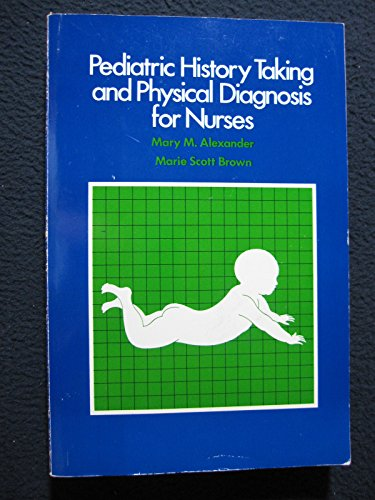 9780070010185: Paediatric History and Physical Diagnosis for Nurses