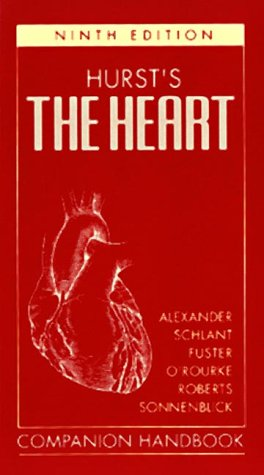 Hurst's the Heart: Companion Handbook (9780070010246) by Robert C. Schlant; Valentin Fuster; Robert A. O'Rourke; Robert Roberts; Edmund H. Sonnenblick; Wayne Alexander