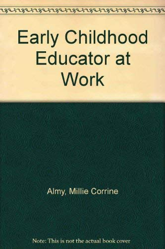 9780070011250: Early Childhood Educator At Work