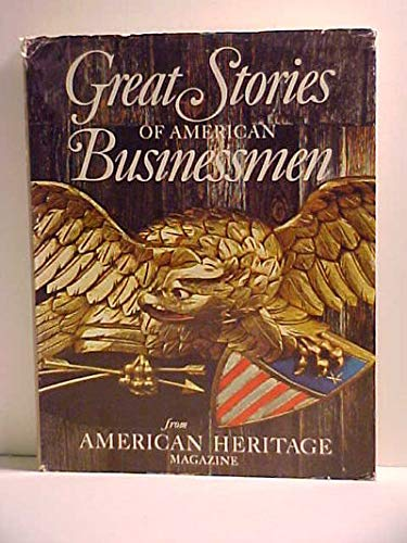 9780070011588: Great stories of American businessmen, from American heritage,: The magazine of history