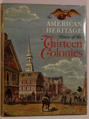 9780070012554: American Heritage History of the Thirteen Colonies