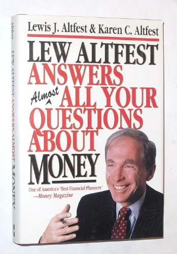Lew Altfest Answers Almost All Your Questions: Lewis J. Altfest,