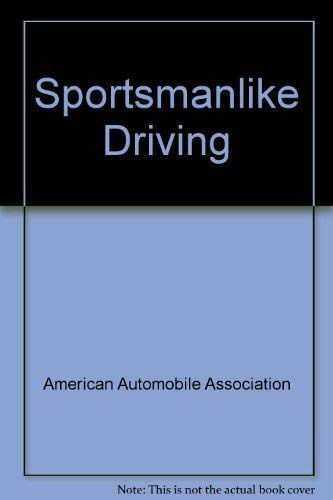 Sportsmanlike driving: American Automobile Association