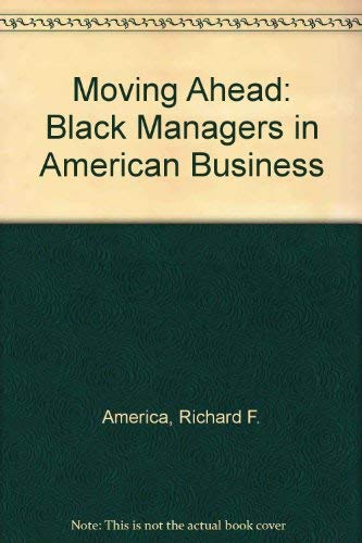 9780070013551: Moving Ahead: Black Managers in American Business