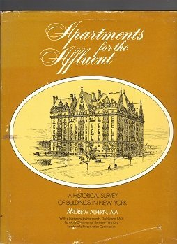 Apartments for the Affluent: A Historical Survey of Buildings in New York: Alpern, Andrew