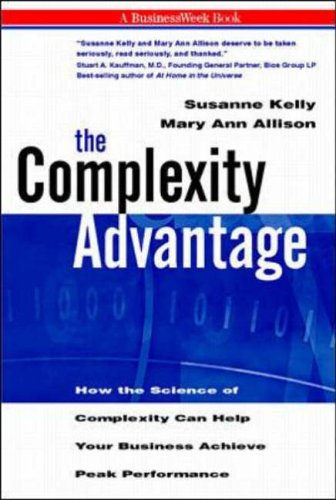 9780070014008: Complexity Advantage: How the Science of Complexity Can Help Your Business Achieve Peak Performance (