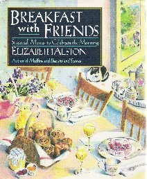 9780070014022: Breakfast With Friends: Seasonal Menus to Celebrate the Morning