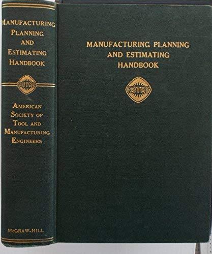 9780070015364: Manufacturing Planning and Estimating Handbook (McGraw-Hill Handbooks)