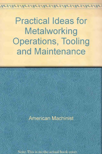 9780070015517: Practical Ideas for Metalworking Operations, Tooling and Maintenance
