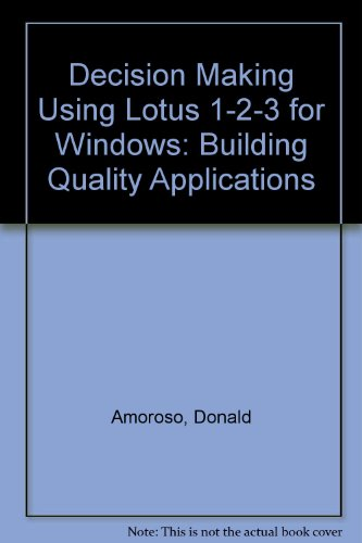 9780070015784: Decision Making Using Lotus 1-2-3 for Windows: Building Quality Applications