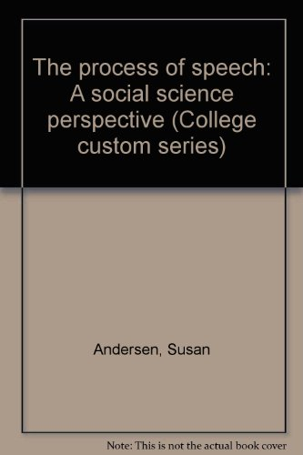 9780070016132: The process of speech: A social science perspective (College custom series)