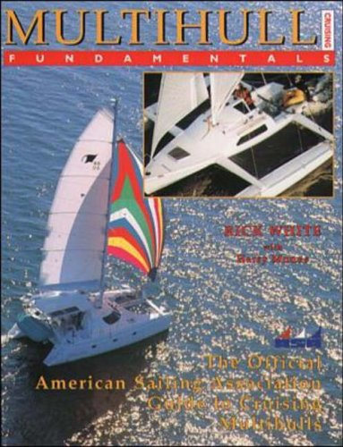 9780070016330: Multihull Cruising Fundamentals: The Official American Sailing Association Guide to Cruising Multihulls