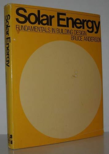 Solar Energy: Fundamentals in Building Design: Bruce Anderson