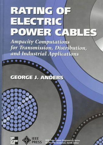 9780070017917: Rating of Electric Power Cables: Ampacity Computations for Transmission, Distribution, and Industrial Applications