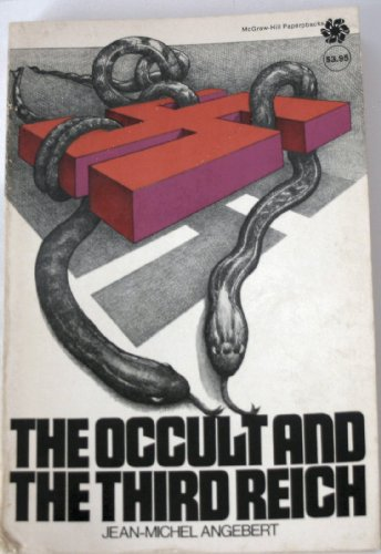 The Occult and the Third Reich: The Mystical Origins of Nazism and the Search for the Holy Grail