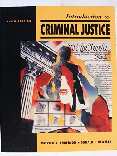 Introduction to Criminal Justice: Anderson, Patrick R.;