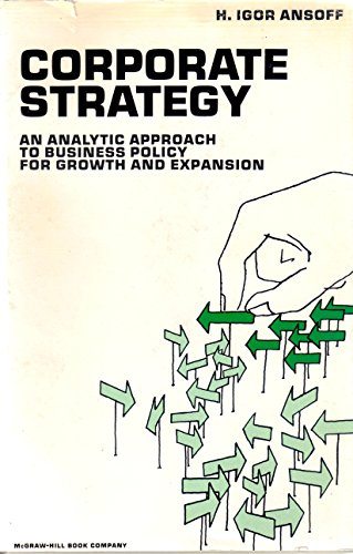 9780070021112: Corporate Strategy: an Analytic Approach to Business Policy for Growth and Expansion