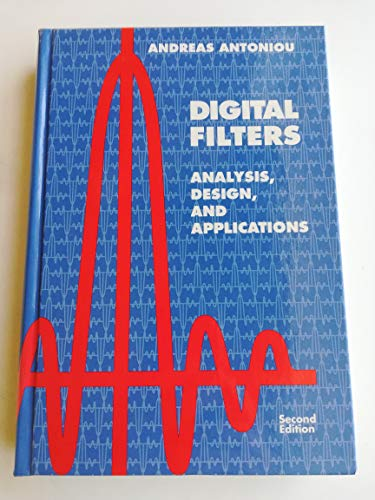 9780070021211: Digital Filters: Analysis, Design and Applications (Mcgraw Hill Series in Electrical and Computer Engineering)