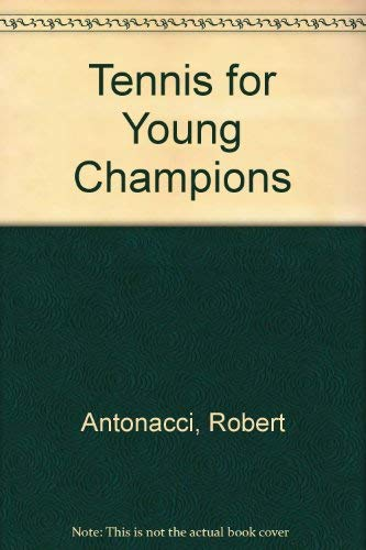 9780070021457: Tennis for Young Champions