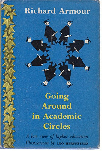 9780070022348: Going Around in Academic Circles: A Low View of Higher Education