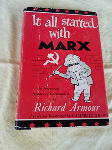 It All Started With Marx : An Irreverent History of Communism: Armour, Richard