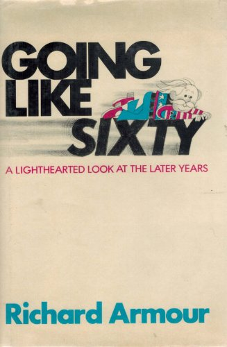 9780070022911: Going like sixty;: A lighthearted look at the later years