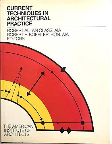 9780070023246: Current Techniques in Architectural Practice