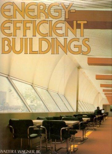 Energy-Efficient Buildings.: WAGNER, WALTER F., JR.