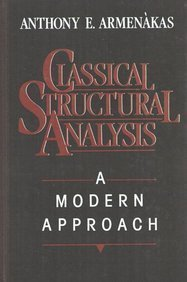 Classical Structural Analysis: A Modern Approach: Armenakas, Anthony E.