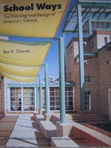 9780070024687: School Ways: The Planning and Design of America's Schools (Architectural Record Portfolios)