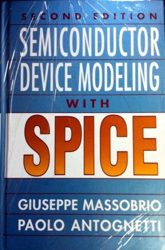 Semiconductor Device Modeling with Spice: Antognetti, Paolo; Massobrio,