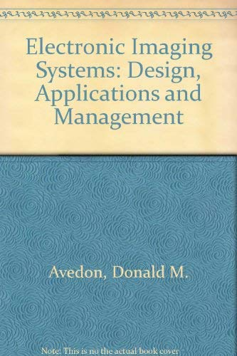 9780070024847: Electronic Imaging Systems: Design, Applications and Management