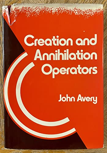 9780070025042: Creation and Annihilation Operators