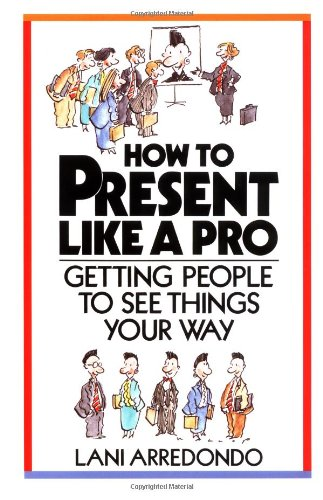 9780070025059: How To Present Like A Pro