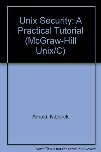 9780070025592: Unix Security: A Practical Tutorial (McGraw-Hill Unix/C)