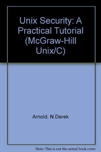 9780070025592: Unix Security: A Practical Tutorial (McGraw-Hill Unix/C)