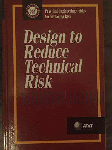 9780070025615: Design to Reduce Technical Risk (Practical Engineering Guides for Managing Risk)