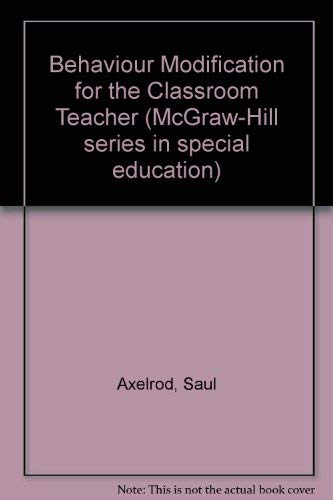 9780070025721: Behavior Modification for the Classroom Teacher (McGraw-Hill series in special education)