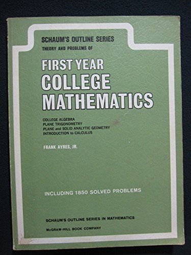 9780070026506: Schaum's Outline of Theory and Problems of First Year College Mathematics