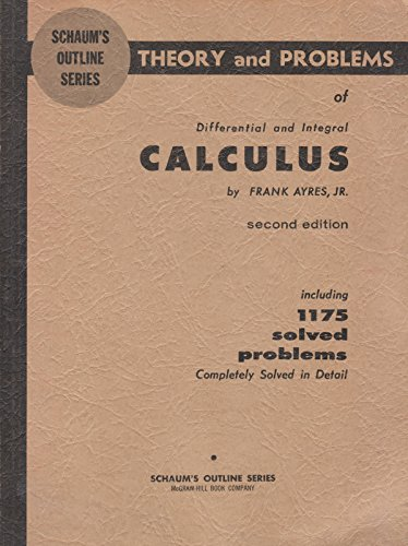 9780070026537: Schaum's Outline of Theory and Problems of Differential and Integral Calculus (Schaum's Outline Series)
