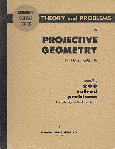 9780070026575: Schaum's Outline of Theory and Problems of Projective Geometry (Schaum's Outline Series)