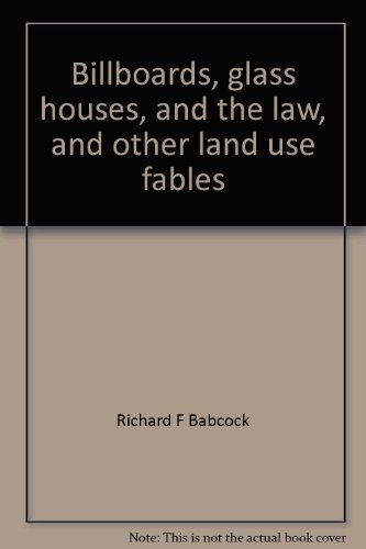 9780070028012: Billboards, glass houses, and the law, and other land use fables